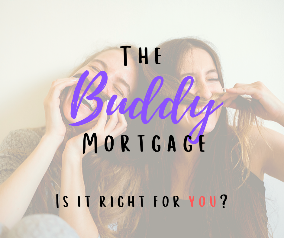 The Buddy Mortgage - What You Need To Know