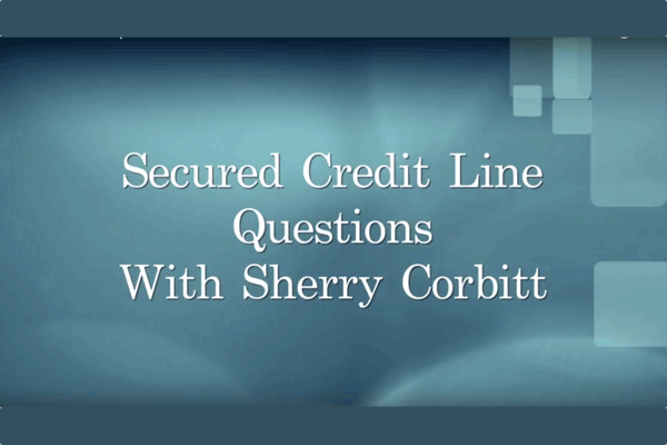 Secured Credit Line Questions